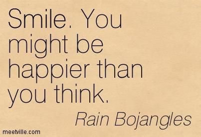 Quotation-Rain-Bojangles-smile-life-love-happiness-Meetville-Quotes-76019